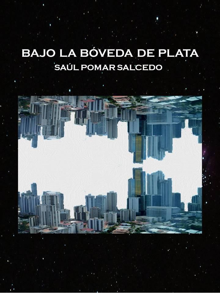 """BAJO LA BÓVEDA DE PLATA – Sitio oficial de la novela """"Bajo la ..."""